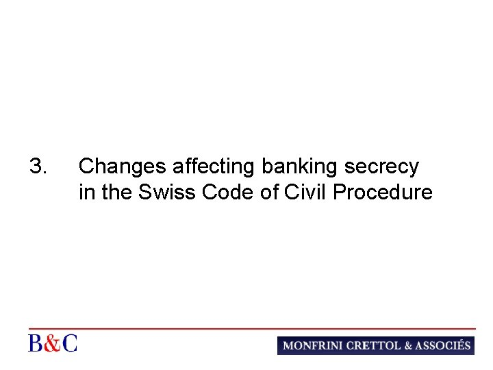 3. Changes affecting banking secrecy in the Swiss Code of Civil Procedure