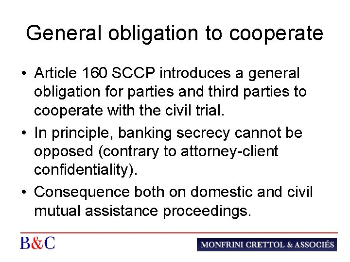 General obligation to cooperate • Article 160 SCCP introduces a general obligation for parties