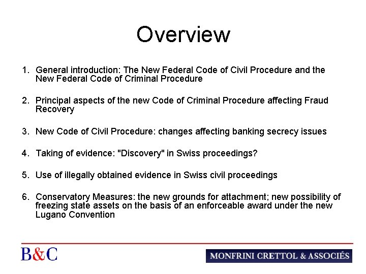 Overview 1. General introduction: The New Federal Code of Civil Procedure and the New