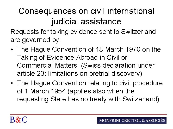 Consequences on civil international judicial assistance Requests for taking evidence sent to Switzerland are
