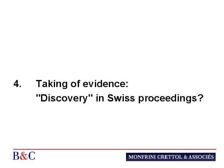 4. Taking of evidence: