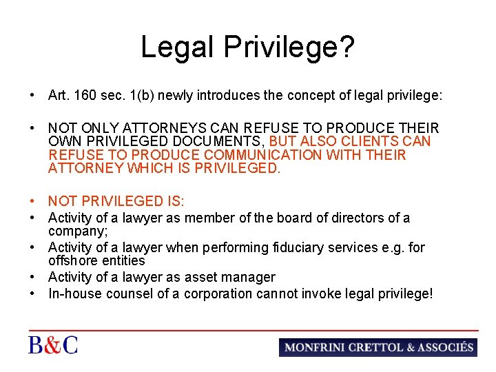 Legal Privilege? • Art. 160 sec. 1(b) newly introduces the concept of legal privilege: