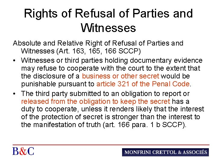 Rights of Refusal of Parties and Witnesses Absolute and Relative Right of Refusal of
