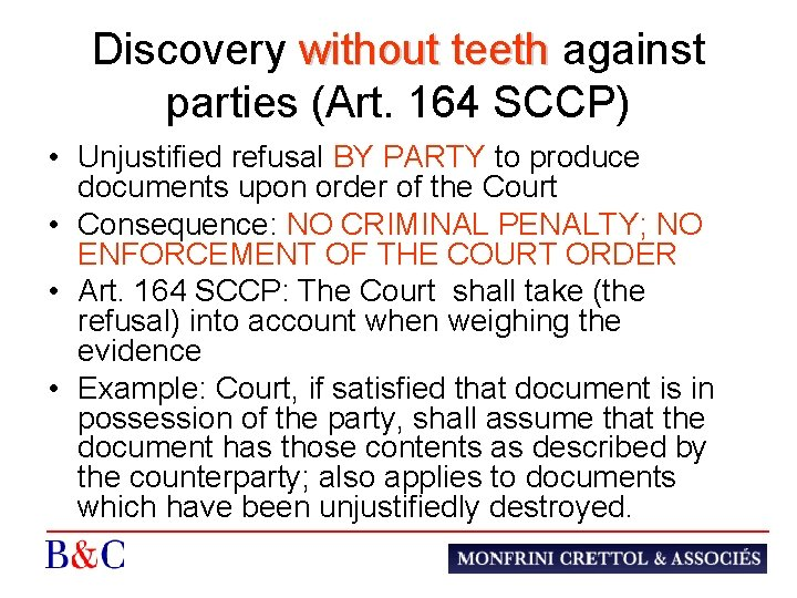 Discovery without teeth against without teeth parties (Art. 164 SCCP) • Unjustified refusal BY