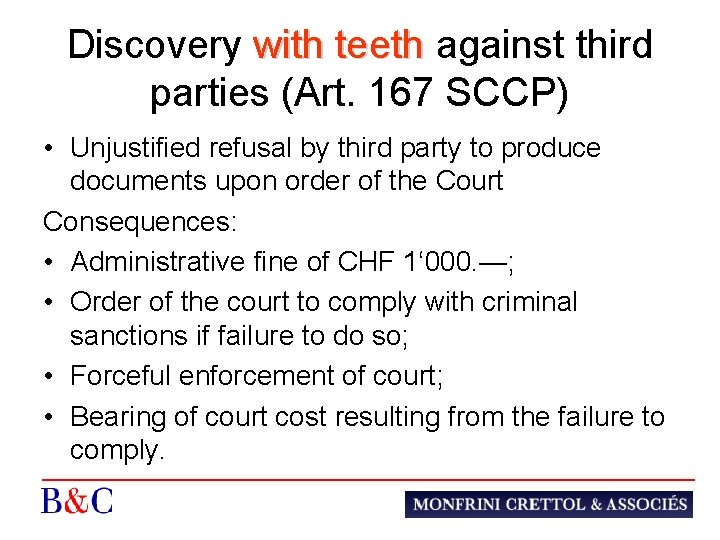 Discovery with teeth against third with teeth parties (Art. 167 SCCP) • Unjustified refusal
