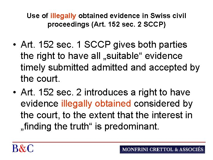 Use of illegally obtained evidence in Swiss civil proceedings (Art. 152 sec. 2 SCCP)