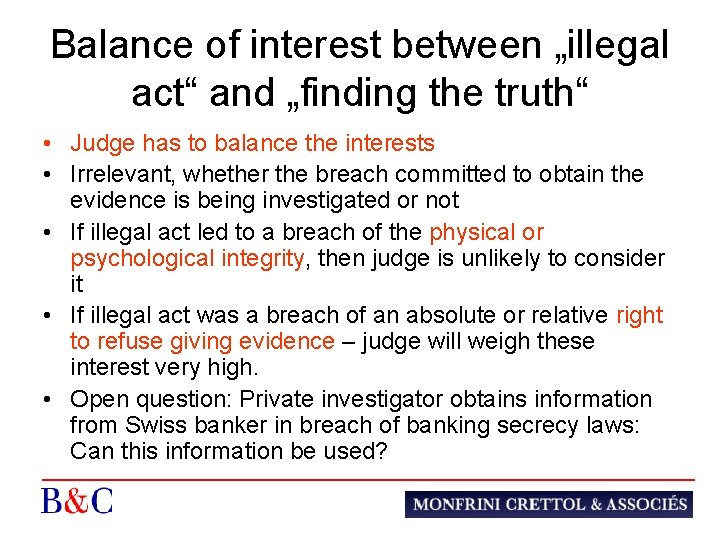 "Balance of interest between ""illegal act"" and ""finding the truth"" • Judge has to"