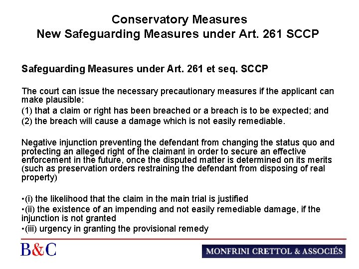 Conservatory Measures New Safeguarding Measures under Art. 261 SCCP Safeguarding Measures under Art. 261