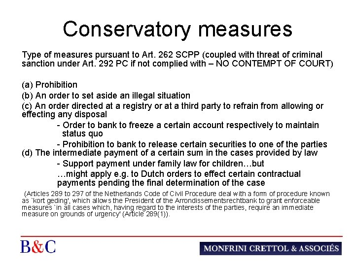Conservatory measures Type of measures pursuant to Art. 262 SCPP (coupled with threat of