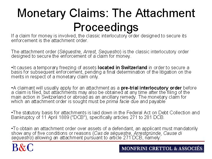 Monetary Claims: The Attachment Proceedings If a claim for money is involved, the classic