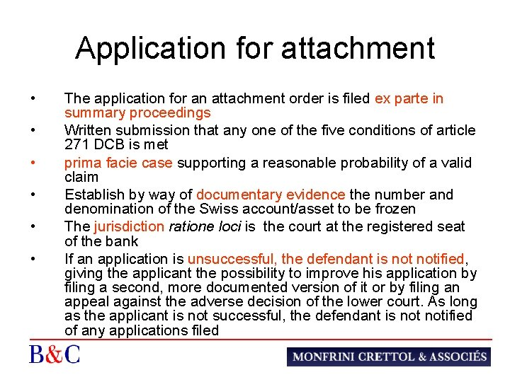 Application for attachment • • • The application for an attachment order is filed