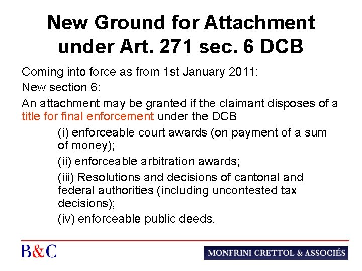 New Ground for Attachment under Art. 271 sec. 6 DCB Coming into force as