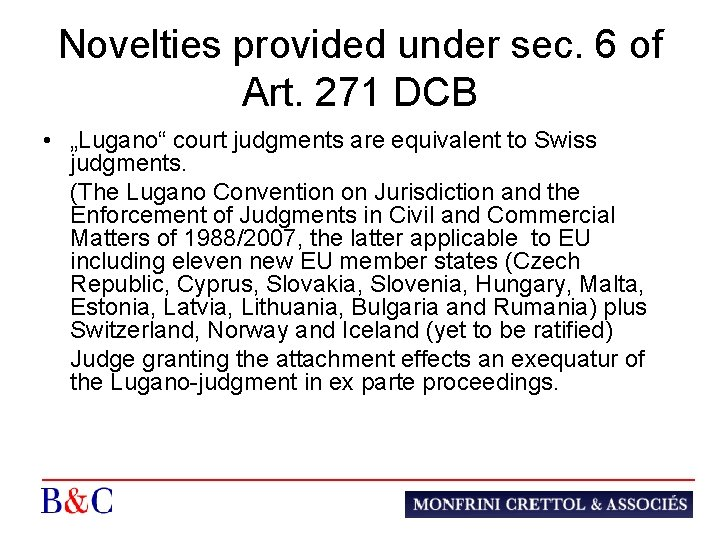 "Novelties provided under sec. 6 of Art. 271 DCB • ""Lugano"" court judgments are"
