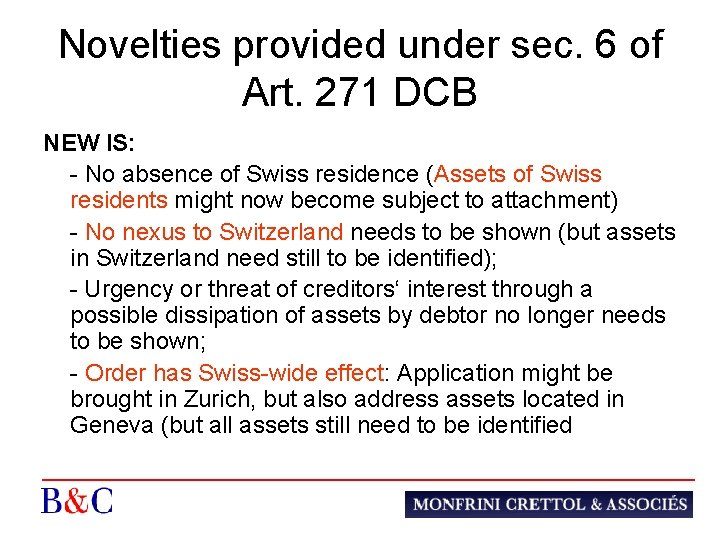 Novelties provided under sec. 6 of Art. 271 DCB NEW IS: - No absence