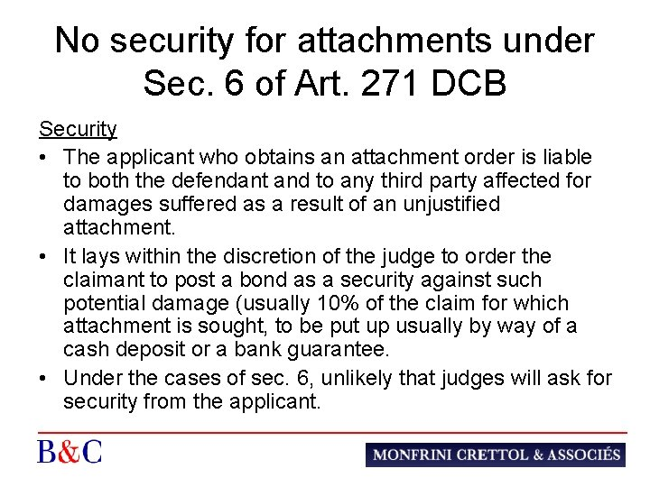 No security for attachments under Sec. 6 of Art. 271 DCB Security • The
