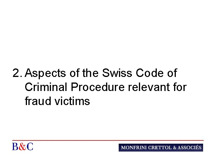2. Aspects of the Swiss Code of Criminal Procedure relevant for fraud victims
