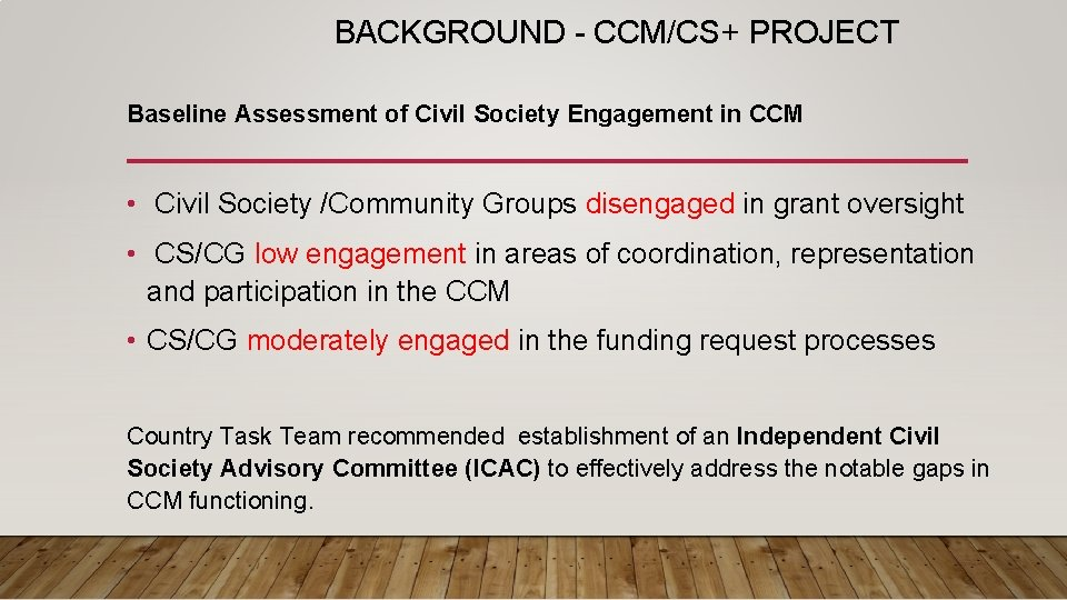 BACKGROUND - CCM/CS+ PROJECT Baseline Assessment of Civil Society Engagement in CCM • Civil