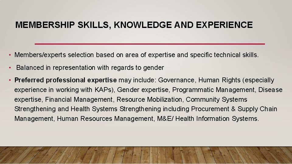 MEMBERSHIP SKILLS, KNOWLEDGE AND EXPERIENCE • Members/experts selection based on area of expertise and