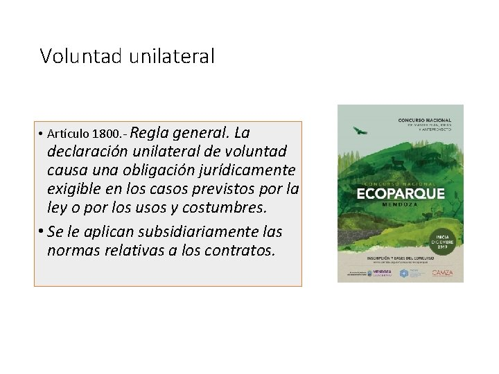 Voluntad unilateral • Artículo 1800. - Regla general. La declaración unilateral de voluntad causa