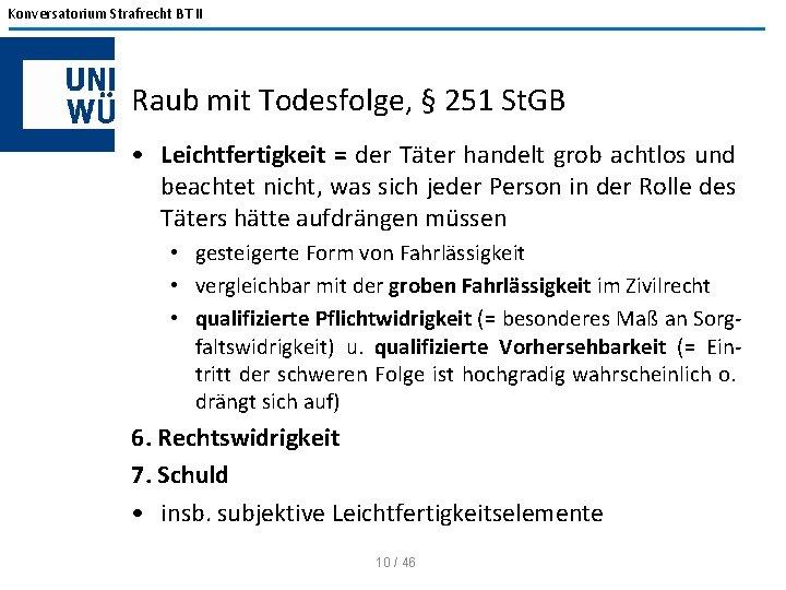 Konversatorium Strafrecht BT II Raub mit Todesfolge, § 251 St. GB • Leichtfertigkeit =