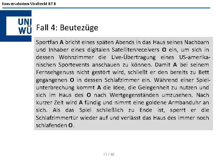 Konversatorium Strafrecht BT II Fall 4: Beutezüge Sportfan A bricht eines späten Abends in