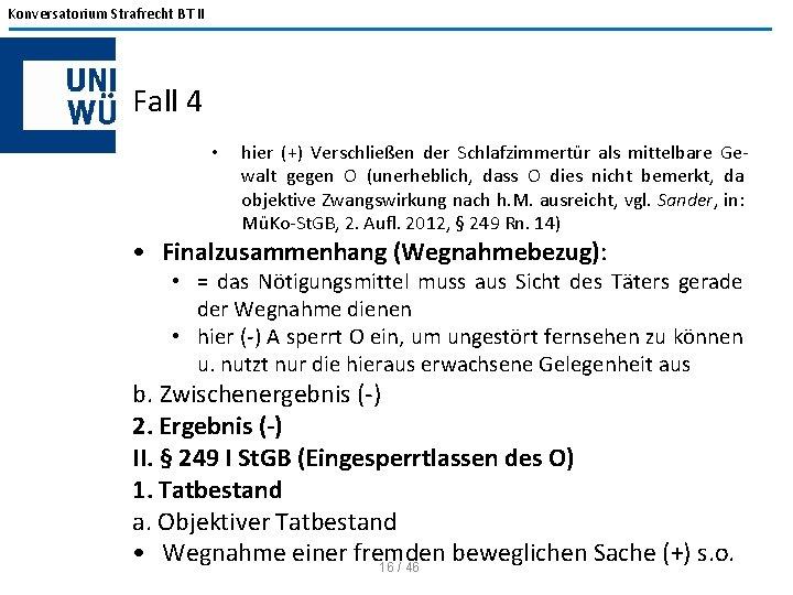 Konversatorium Strafrecht BT II Fall 4 • hier (+) Verschließen der Schlafzimmertür als mittelbare