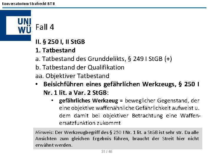Konversatorium Strafrecht BT II Fall 4 II. § 250 I, II St. GB 1.