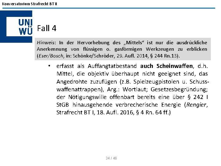 """Konversatorium Strafrecht BT II Fall 4 Hinweis: In der Hervorhebung des """"Mittels"""" ist nur"""
