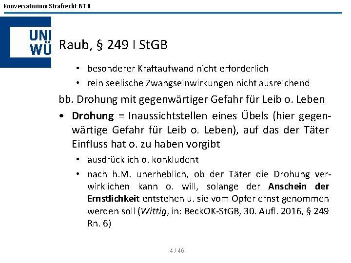 Konversatorium Strafrecht BT II Raub, § 249 I St. GB • besonderer Kraftaufwand nicht