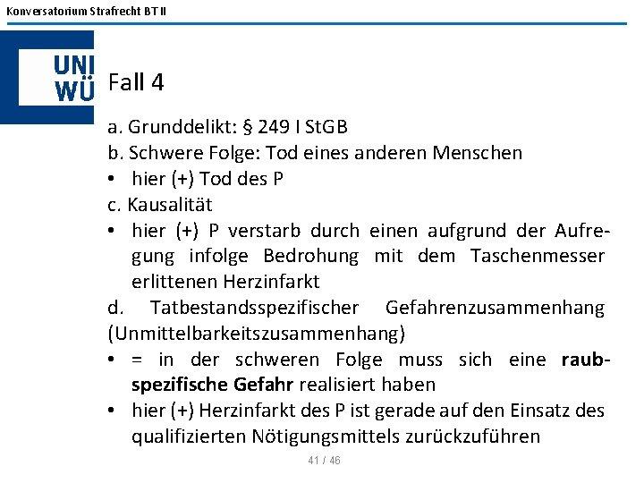 Konversatorium Strafrecht BT II Fall 4 a. Grunddelikt: § 249 I St. GB b.