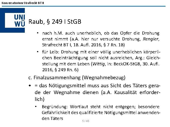 Konversatorium Strafrecht BT II Raub, § 249 I St. GB • nach h. M.