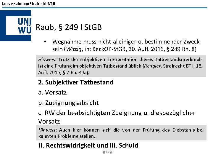 Konversatorium Strafrecht BT II Raub, § 249 I St. GB • Wegnahme muss nicht