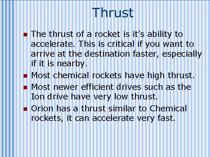 Thrust n n The thrust of a rocket is it's ability to accelerate. This