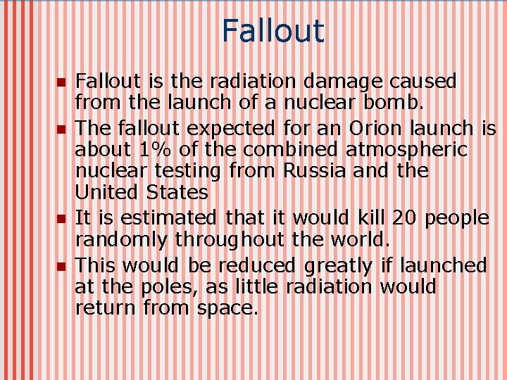 Fallout n n Fallout is the radiation damage caused from the launch of a