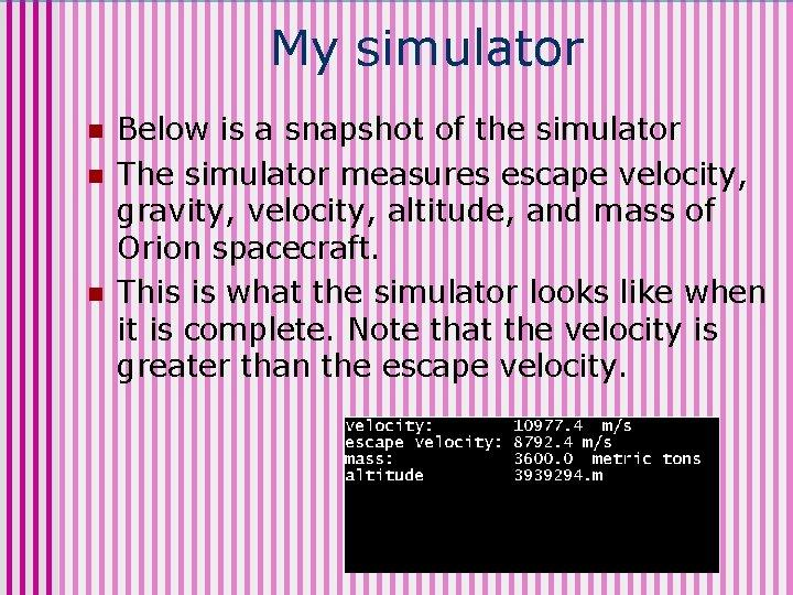 My simulator n n n Below is a snapshot of the simulator The simulator
