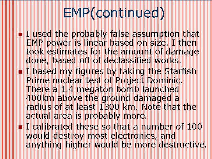 EMP(continued) n n n I used the probably false assumption that EMP power is