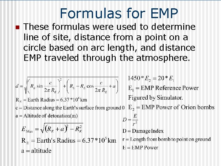 Formulas for EMP n These formulas were used to determine line of site, distance