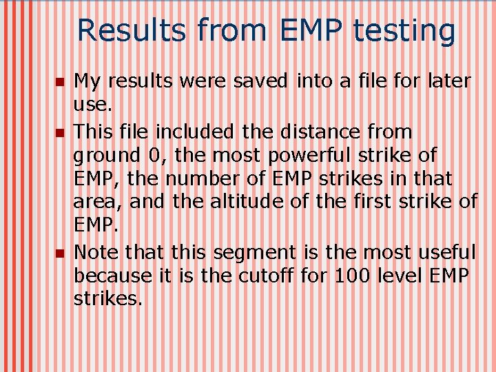Results from EMP testing n n n My results were saved into a file