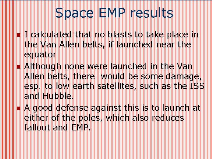 Space EMP results n n n I calculated that no blasts to take place