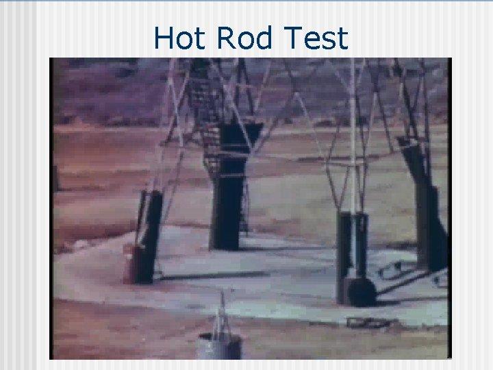 Hot Rod Test