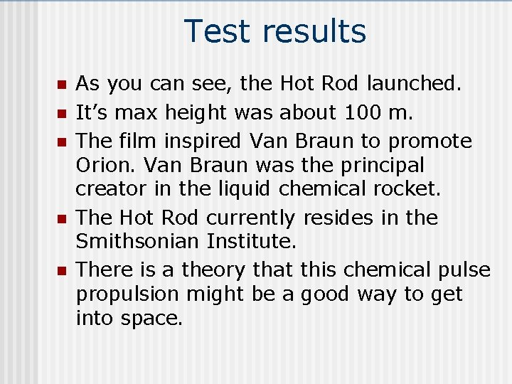 Test results n n n As you can see, the Hot Rod launched. It's