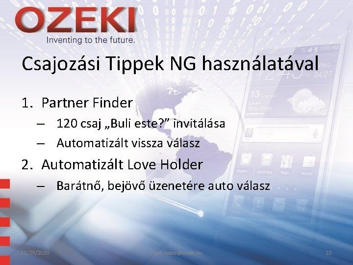 """Csajozási Tippek NG használatával 1. Partner Finder – 120 csaj """"Buli este? """" invitálása"""