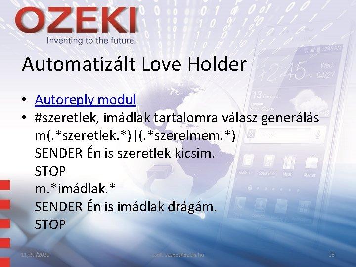 Automatizált Love Holder • Autoreply modul • #szeretlek, imádlak tartalomra válasz generálás m(. *szeretlek.