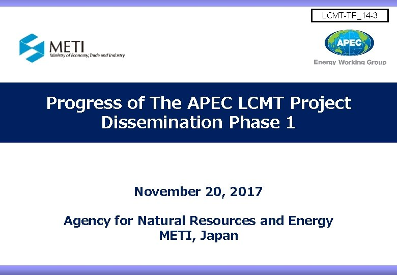 LCMT-TF_14 -3 Progress of The APEC LCMT Project Dissemination Phase 1 November 20, 2017