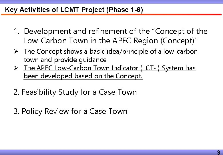 Key Activities of LCMT Project (Phase 1 -6) 1. Development and refinement of the