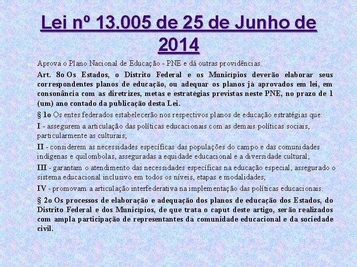 Lei nº 13. 005 de 25 de Junho de 2014 Aprova o Plano Nacional