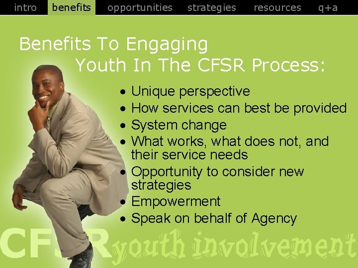 intro benefits opportunities strategies resources q+a Benefits To Engaging Youth In The CFSR Process: