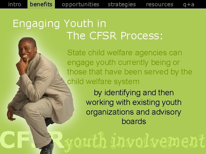 intro benefits opportunities strategies resources q+a Engaging Youth in The CFSR Process: State child
