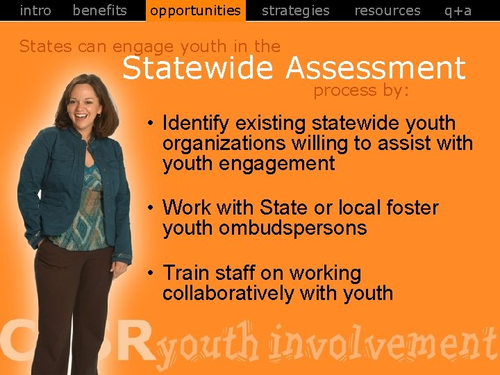 intro benefits opportunities strategies resources q+a States can engage youth in the Statewide Assessment