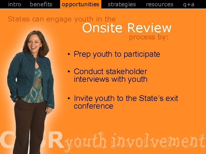 intro benefits opportunities strategies resources States can engage youth in the Onsite Review process